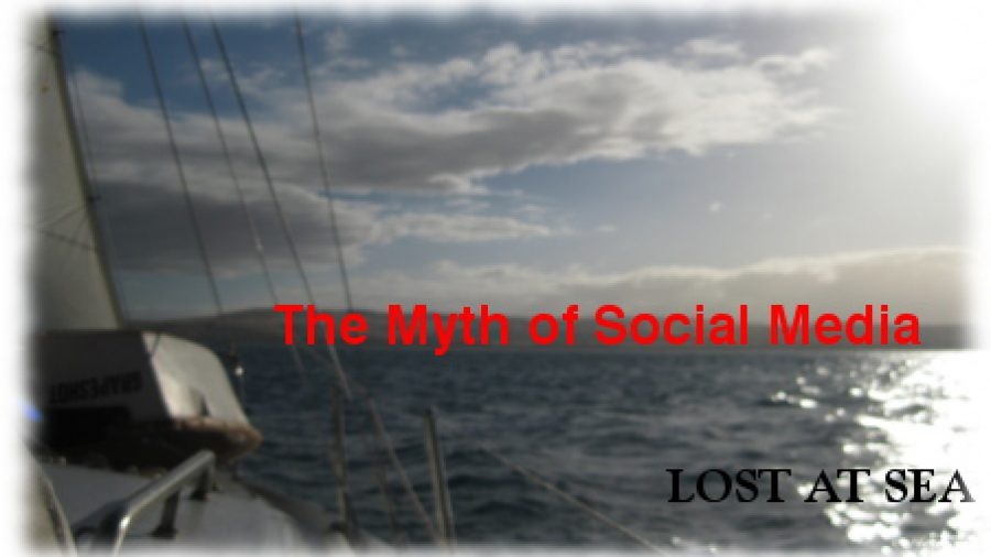 myth of social media - Lost At Sea